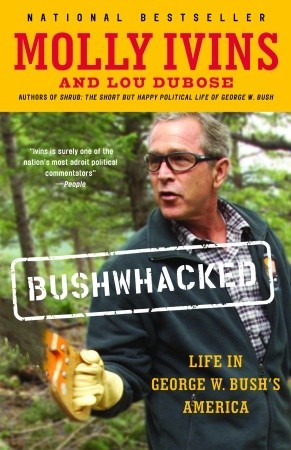 Bushwhacked by Molly Ivins
