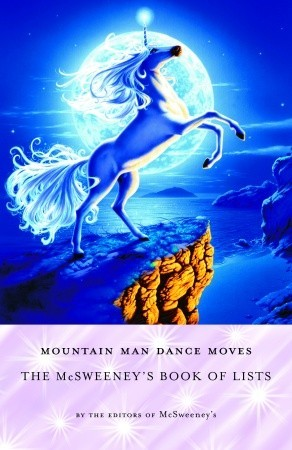Mountain Man Dance Moves: The McSweeney's Book of Lists