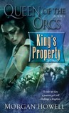 King's Property (Queen of the Orcs, #1)