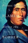 Flames Across the Border: 1813-1814