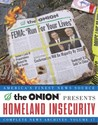 Homeland Insecurity: The Onion Complete News Archives, Volume 17