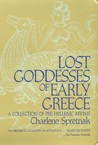 Lost Goddesses of Early Greece: A Collection of Pre-Hellenic Myths