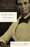 Lincoln's Virtues: An Ethical Biography