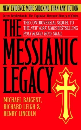 The Messianic Legacy by Michael Baigent