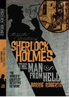 The Further Adventures of Sherlock Holmes: The Man From Hell