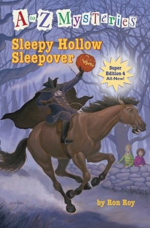 Sleepy Hollow Sleepover (A to Z Mysteries Super Edition #4:)