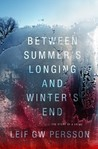 Between Summer's Longing and Winter's End (The Fall of the Welfare State, #1)