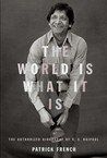 The World Is What It Is: The Authorized Biography of V.S. Naipaul