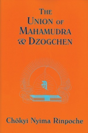 The Union of Mahamudra and Dzogchen by Chokyi Nyima