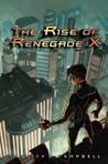The Rise of Renegade X (Renegade X, #1)