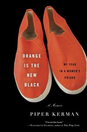 Orange Is the New Black by Piper Kerman