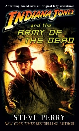 Indiana Jones and the Army of the Dead by Steve Perry