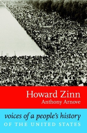 a review of a peoples history of the united states by howard zinn After numerous additional meetings, staffers were able to narrow down the  choice to two alternatives: howard zinn´s a people´s history of the united states  and.