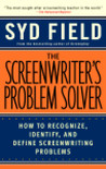 The Screenwriter's Problem Solver: How to Recognize, Identify, and Define Screenwriting Problems