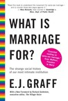 What Is Marriage For?: The Strange Social History of Our Most Intimate Institution