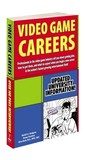 Paid to Play: Revised & Expanded: An Insider's Guide to Video Game Careers