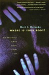 Where Is Your Body? And Other Essays on Race, Gender, and the Law