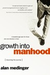 Growth into Manhood: Resuming the Journey