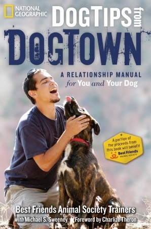 Dog Tips From DogTown by Best Friends Animal Society