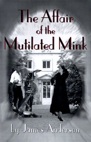 The Affair of the Mutilated Mink by James Anderson