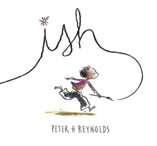 Ish by Peter H. Reynolds