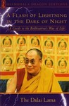 A Flash of Lightning in the Dark of Night: A Guide to the Bodhisattva's Way of Life