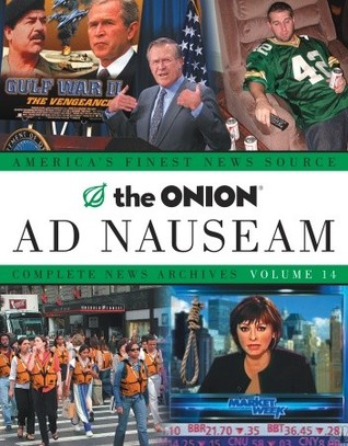The Onion Ad Nauseam: Complete News Archives, Volume 14