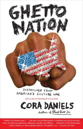 Ghettonation: Dispatches from America's Culture War