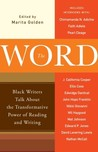 The Word: Black Writers Talk About the Transformative Power of Reading and Writing