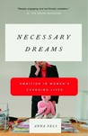Necessary Dreams: Ambition in Women's Changing Lives