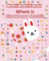 MoshiMoshiKawaii Where Is Strawberry Moshi?