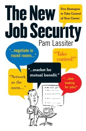 The New Job Security by Pam Lassiter