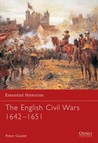 The English Civil Wars, 1642-1651 (Essential Histories 58)