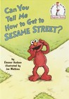 Can You Tell Me How to Get to Sesame Street?