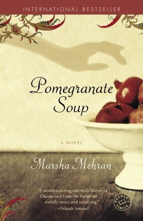 Pomegranate Soup by Marsha Mehran