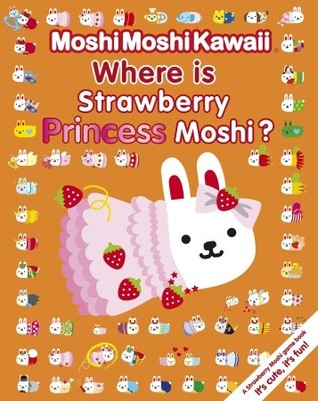 Where Is Strawberry Princess Moshi? (Moshimoshikawaii)