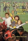Horses in the Wind: A tale of Seabiscuit (Time Spies #7)