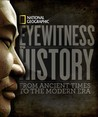 Eyewitness to History: From Ancient Times to the Modern Era