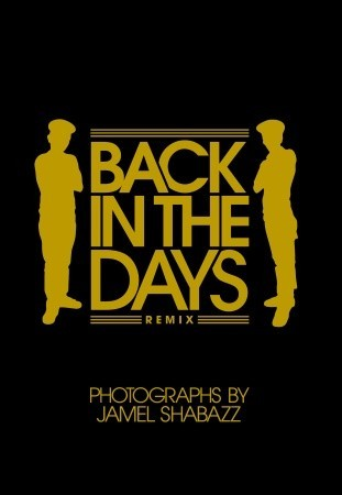 Back in the Days Remix by Jamel Shabazz