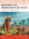 Boudicca's Rebellion AD 60–61: The Britons rise up against Rome
