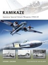 Kamikaze: Japanese Special Attack Weapons 1944–45