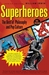Superheroes: The Best of Pop Culture and Philosophy