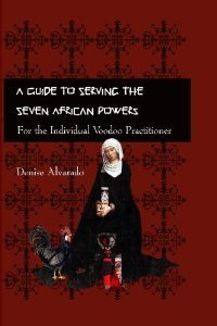 A Guide to Serving the Seven African Powers: For the Individual  Voodoo Practitioner