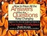 How to Have All the Answers When the Questions Keep Changing
