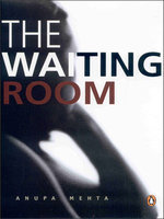 The Waiting Room by Anupa Mehta