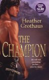 The Champion by Heather Grothaus