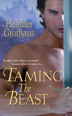 Taming The Beast by Heather Grothaus