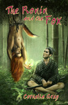 The Ronin and the Fox by Cornelia Grey