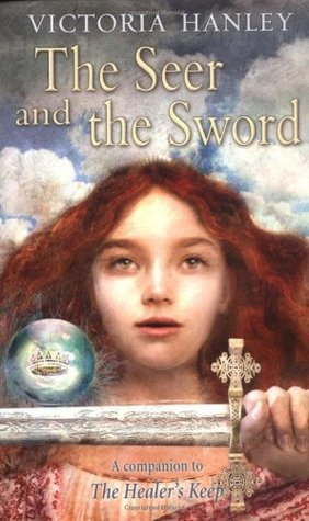 The Seer and the Sword by Victoria Hanley