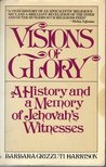 Visions of Glory: A History and a Memory of Jehovah's Witnesses